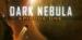 Dark Nebula – Episode One