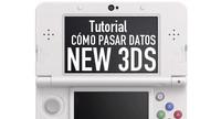 Tutorial: cómo transferir datos de Nintendo 2DS o 3DS a New Nintendo 3DS y XL