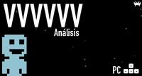 'VVVVVV' para PC: análisis