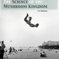 the-science-of-the-mushroom-kingdom