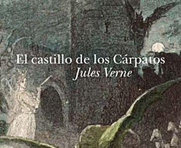 'El castillo de los Cárpatos', el Jules Verne más terrorífico