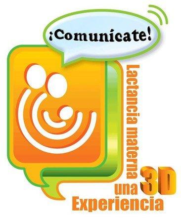 """""""¡Comunícate! Lactancia Materna: una experiencia 3D"""", lema de la Semana Mundial de la Lactancia Materna 2011"""