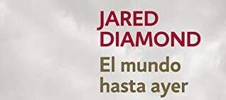 Libros que nos inspiran: 'El mundo hasta ayer' de Jared Diamond