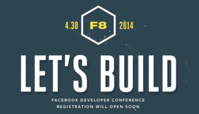 Facebook F8, este año el evento estará más centrado en los desarrolladores