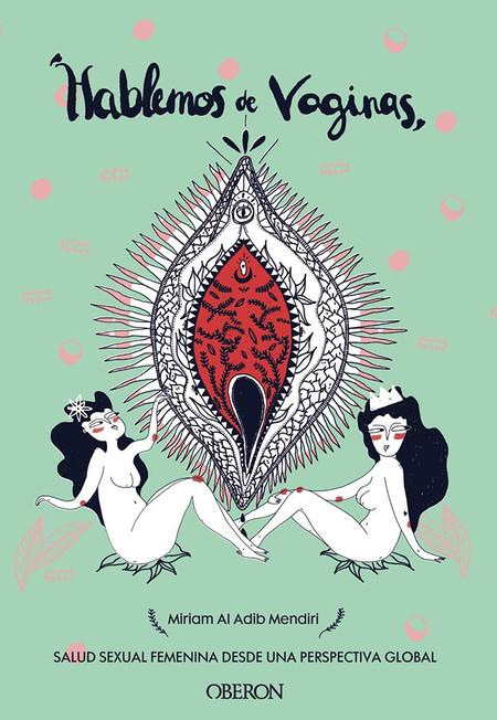 Hablemos De Vaginas Libros Sobre Sexo Que Te Cambiaran La Vida