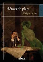'Héroes de plata', de Enrique Encabo