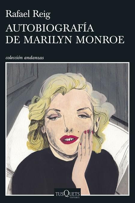 Portada Autobiografia De Marilyn Monroe Rafael Reig