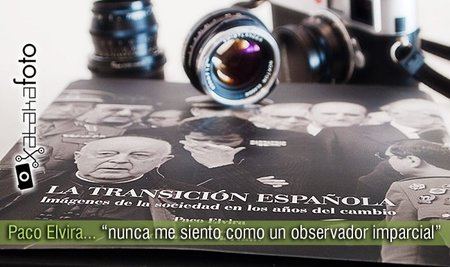 "Entrevista a Paco Elvira: ""nunca me siento como un observador imparcial"""