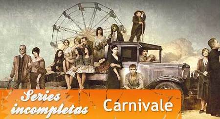 'Carnivale', series inacabadas