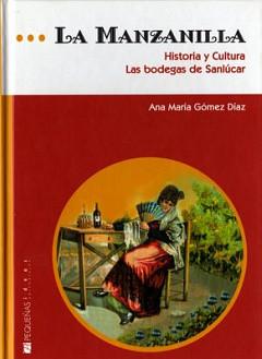 La Manzanilla. Historia y Cultura. Las bodegas de Sanlúcar