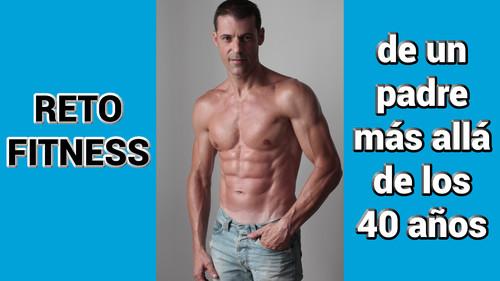 Reto fitness quemagrasas de un padre más allá de los 40 (en + 100 fotos)