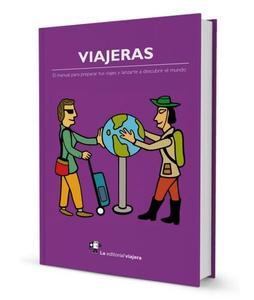 """""""Viajeras"""", un manual para que ellas hagan la maleta y descubran mundo"""