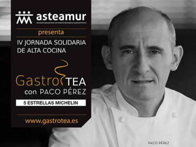 GastroTEA 2016, alta cocina solidaria en Murcia de la mano de Paco Pérez