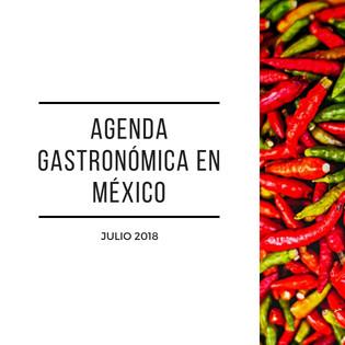 Agenda gastronómica en México, julio de 2018