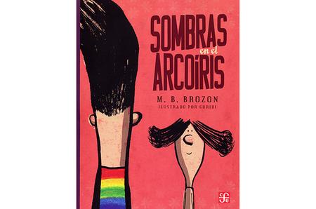 """""""Sombras en el arcoiris"""", el primer libro del FCE en México que aborda el tema de la diversidad sexual"""