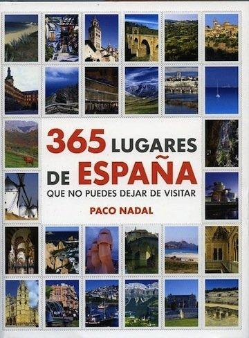 """""""365 lugares de España que no puedes dejar de visitar"""", de Paco Nadal"""