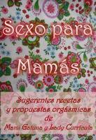 'Sexo para mamás', recetas y consejos para reanimar tu vida sexual