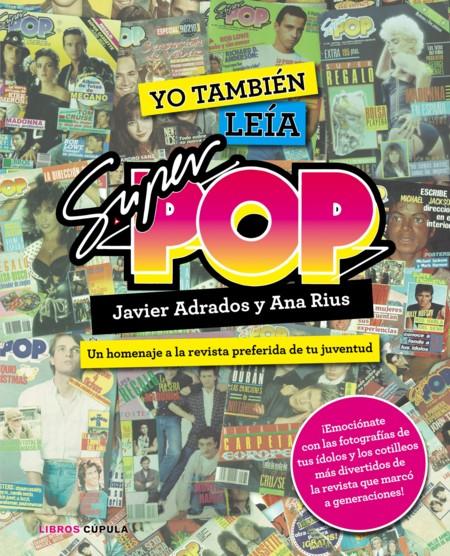 Si tú también leíste alguna vez la Súper Pop, te va a encantar este libro