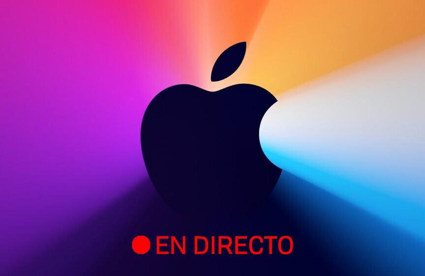 Nuevos Mac con Apple Silicon: sigue en directo y en vídeo el evento con nosotros