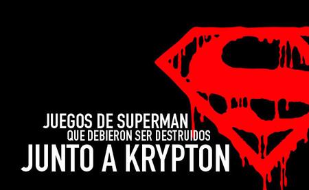 Juegos de Superman que debieron ser destruidos junto a Krypton