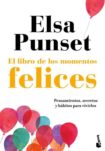 Portada El Libro De Los Momentos Felices Elsa Punset 201906030940