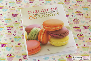 Macarons, brownies, cupcakes & cookies. Libro de cocina
