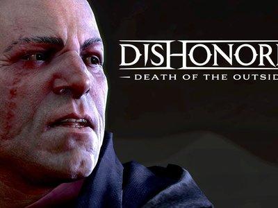 Dishonored: La muerte del Forastero ya está entre nosotros y este es su tráiler de lanzamiento