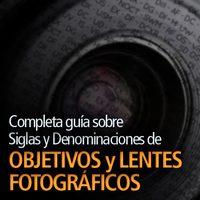 Guía sobre siglas y denominaciones de lentes y objetivos fotográficos