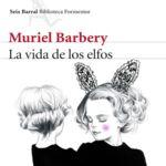 Muriel Barbery nos acerca a 'La vida de los elfos'