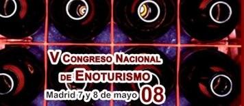 V Congreso Nacional de Enoturismo los próximos 7 y 8 de mayo en Madrid