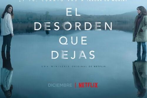 'El desorden que dejas': la intensa miniserie del cocreador de 'Élite' para Netflix es un adictivo thriller a la gallega