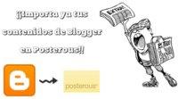 Exclusiva: Posterous permite a partir de hoy importar nuestros contenidos en Blogger