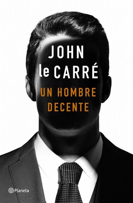 Portada Un Hombre Decente John Le Carre 201907021449