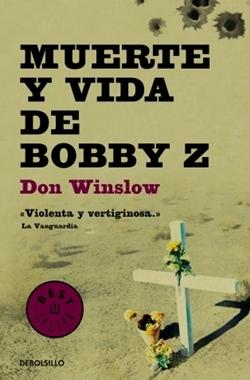 Muerte y vida de Bobby Z de Don Winslow