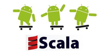 Scala en Android: alternativa escalable para reemplazar a Java en el desarrollo de aplicaciones