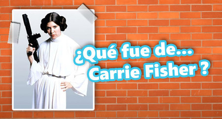 ¿Qué fue de... Carrie Fisher aka La princesa Leia?