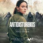 'Antidisturbios' es el thriller del año: la serie de Movistar+ derrocha intensidad por los cuatro costados