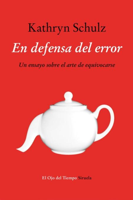 Libros que nos inspiran: 'En defensa del error' de Katheryn Schulz
