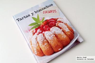 Tartas y bizcochos caseros. Libro de recetas