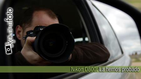 Nikon D800: La hemos probado