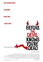 'Before The Devil Knows You´re Dead' ('Antes que el diablo sepa que has muerto'), posters