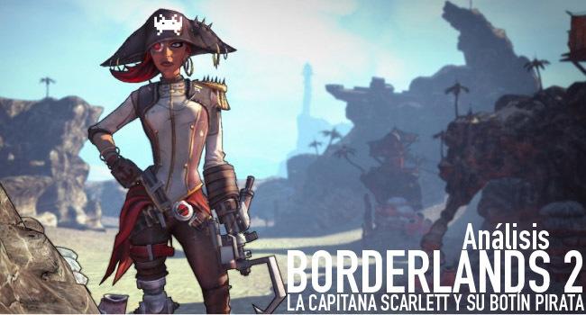Borderlands 2: La Capitana Scarlett y su Botín Pirata