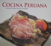 Cocina Peruana. Nuestro sabor para el mundo