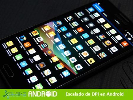 ¿Qué es y cómo se modifica el escalado de DPI en Android?