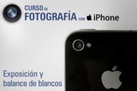 Curso de fotografía con iPhone (III): aprendiendo a exponer y a usar el balance de blancos