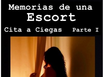 'Memorias de una escort. Cita a ciegas.' de Prohibida Gabriela