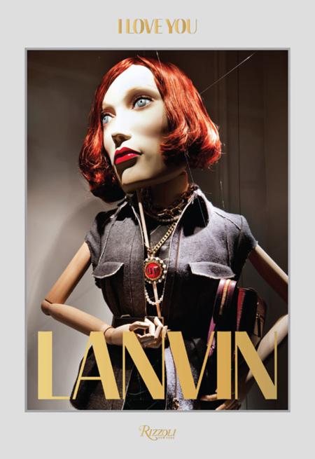 """Rizzoli celebra el universo Lanvin sintetizado en sus escaparates con el libro """"Lanvin: I Love You"""""""