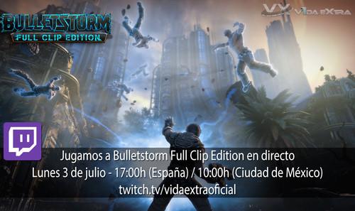 Streaming de Bulletstorm Full Clip Edition a las 17:00h (las 10:00h en Ciudad de México) [finalizado]