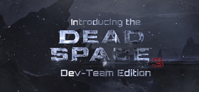 Dead Space 3 Dev Team Edition