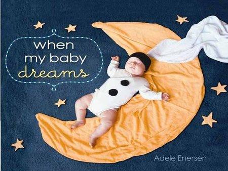 'When my baby dreams', nuevo libro de Adele Enersen sobre los sueños de su bebé en fotos